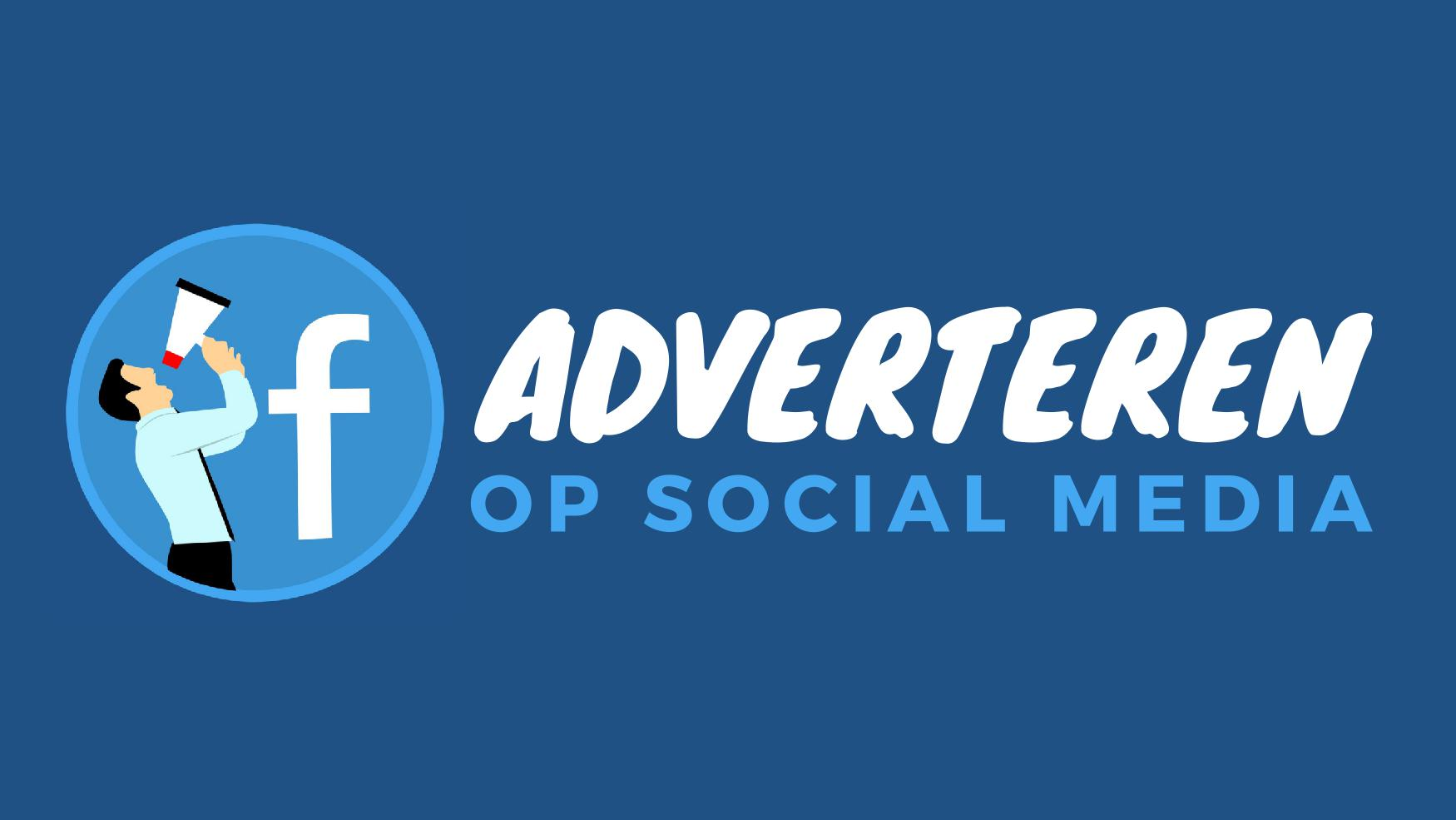 Adverteren op social media